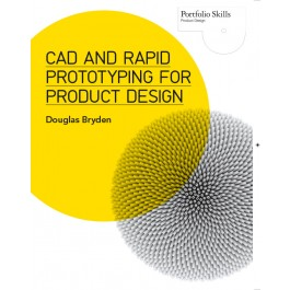 CAD and Rapid Prototyping for Product Design imagine libhumanitas.ro