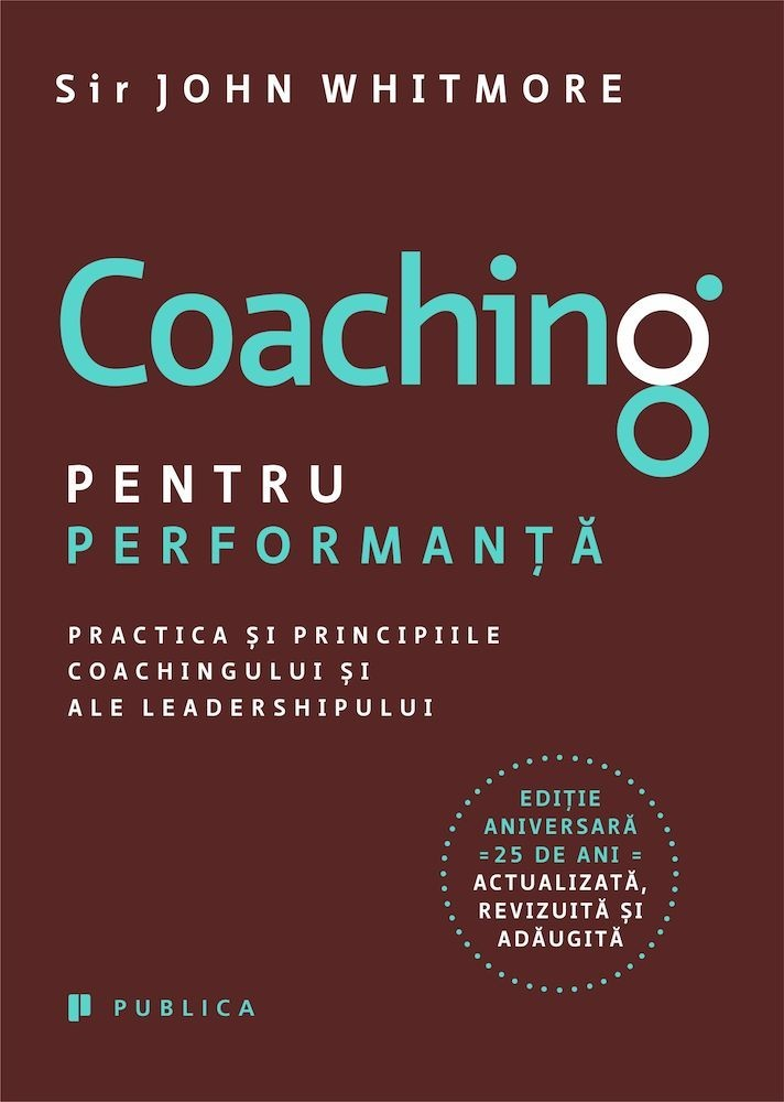 Imagine Coaching Pentru Performanta - Practica Si Principiile Coachingului