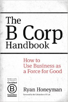 The B Corp Handbook: How to Use Business as a Force for Good imagine libhumanitas.ro
