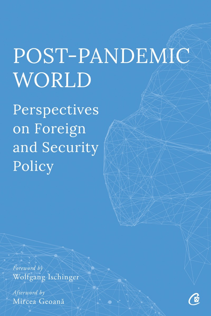 Post-Pandemic World: Perspectives on Foreign and Security Policy imagine libhumanitas.ro