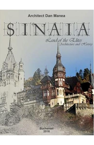 Sinaia, land of the Elites. Architecture and history imagine libhumanitas.ro
