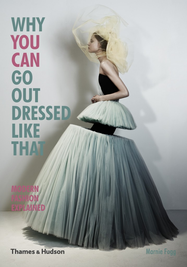 Why You Can Go Out Dressed Like That. Modern Fashion Explained imagine libhumanitas.ro